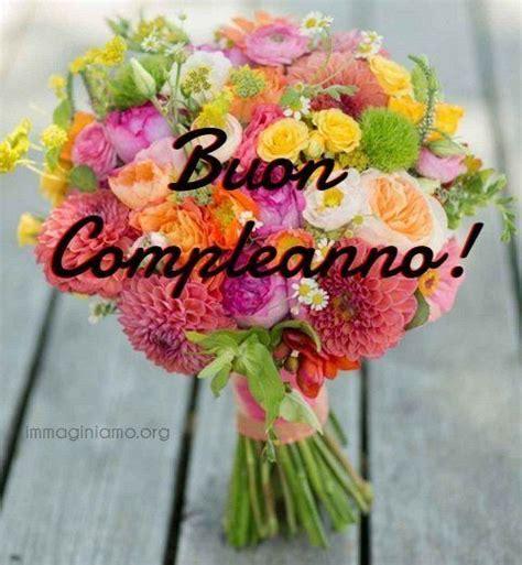 fiori buon compleanno immagini buon compleanno immaginiamo org