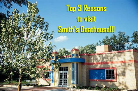 boathouse troy top 3 reasons to visit smith s boathouse smith s