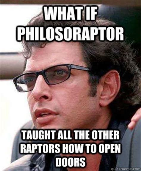 Jeff Goldblum Meme - 41 best funny philosophy questions images on pinterest