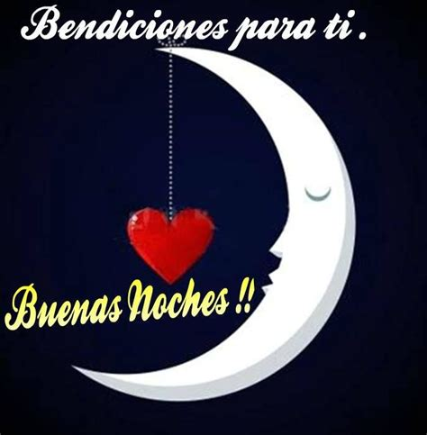 imagenes y frases de buenas noches bendiciones bendiciones para ti buenas noches buenas noches