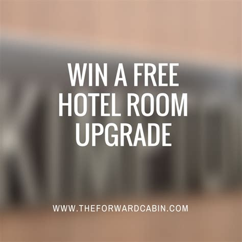 how to get a free hotel room win a free hotel room upgrade from kimpton a giveaway the forward cabin