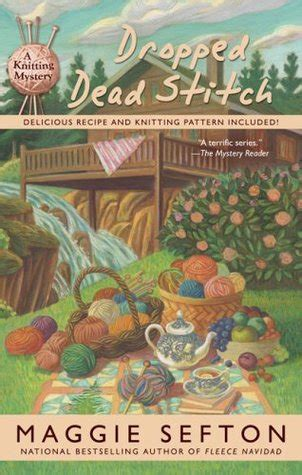 dropped dead dropped dead stitch a knitting mystery 7 by maggie