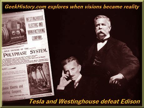 Westinghouse Tesla George Westinghouse Used Tesla Power To Defeat Edison In