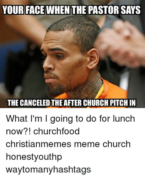 Church Meme Generator - your face when the pastor says the canceledthe after