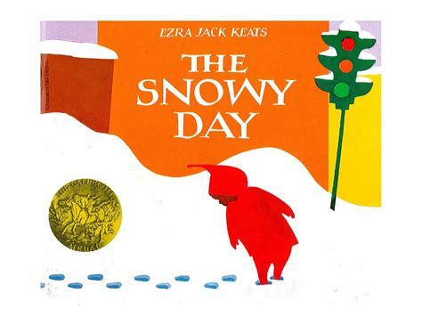 any given snow day books the snowy day ezra keats caldecott medal