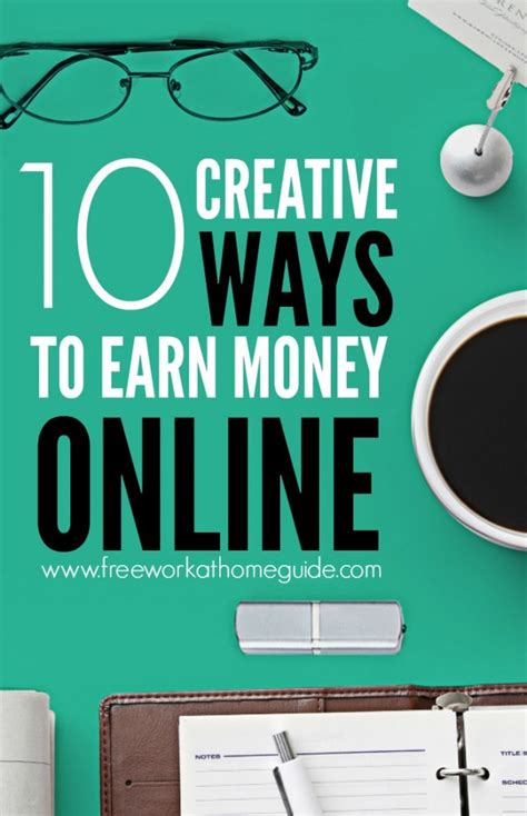 Ways To Earn Money While Working At Home 10 Creative Ways To Earn Money