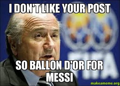Dont Post It Stikkit by I Don T Like Your Post So Ballon D Or For Messi Make A