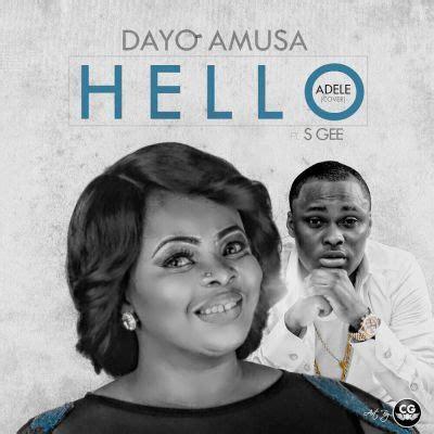 adele hello mp3 download nigeria dayo amusa s gee hello adele cover okhype com