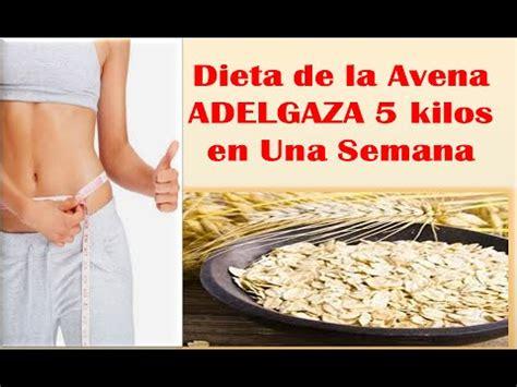 dietas rapidas para adelgazar adelgazar 10 kilos en 10 dieta de la avena adelgaza 5 kilos en una semana youtube