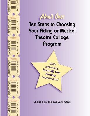 auditioning for actor programs books admit one ten steps to choosing your acting or musical