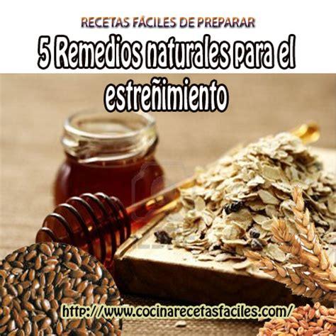 alimentos para combatir el estre imiento en ni os 5 remedios naturales para el estre 241 imiento cocina