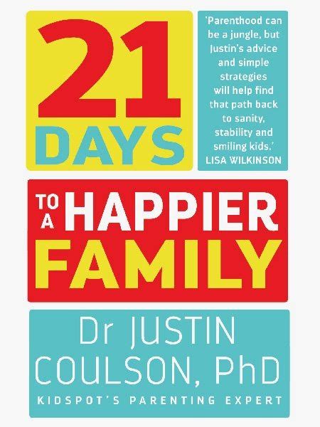 21 days to happiness books 21 days to a happier family book dr justin coulson s