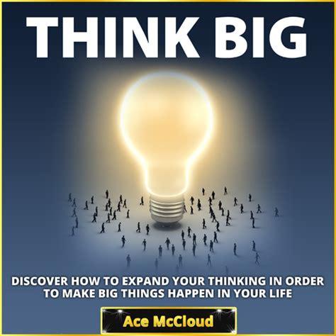 The Big Think Book think big audio book acesebooksacesebooks