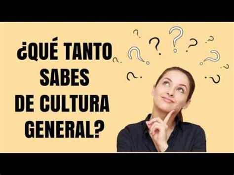 preguntas de cultura general 2017 test 25 preguntas de cultura general aprende m 193 s youtube