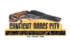 Dodge City Menu The Gunfight At Dodge City Joel Mccrea