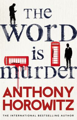 magpie murders the sunday book review the word is murder by anthony horowitz