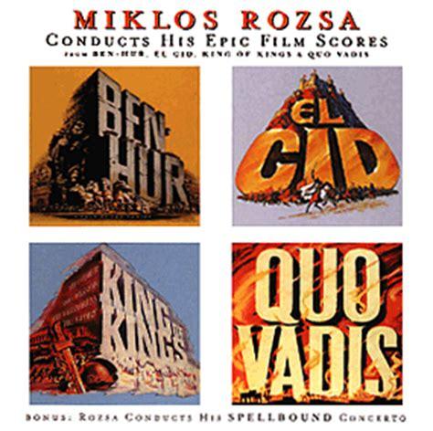 epic film score music miklos rozsa conducts his epic film scores soundtrack