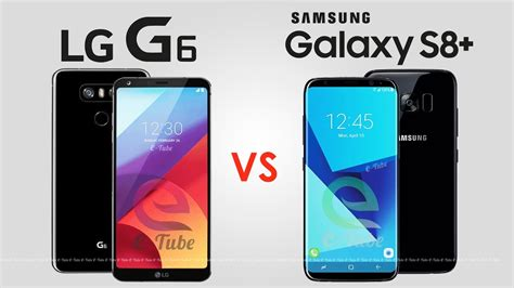 samsung vs lg samsung galaxy s8 vs lg g6 which smartphone is worth buying the indian wire