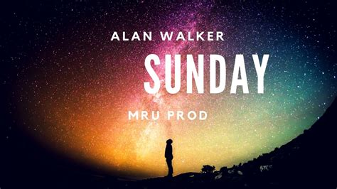 alan walker sunday alan walker sunday fan video youtube