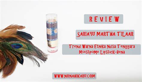 Review Eyeshadow Sariayu Nusa Tenggara review sariayu moistpome lipstick trend warna etnika