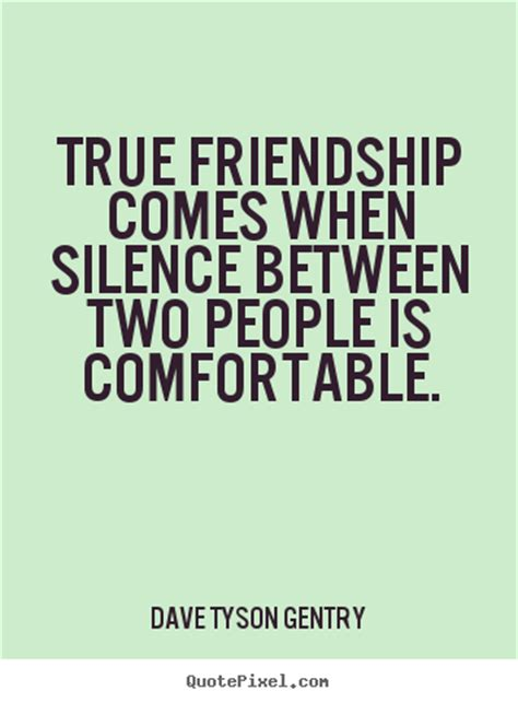 true friendship comes when silence between two people is comfortable how to make picture quotes about friendship true