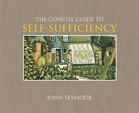 the self sufficiency handbook your complete guide to a self sufficient home garden and kitchen books concise guide to self sufficiency avaxhome
