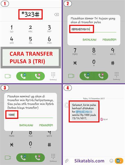 Rahasia Kode Dial Pulsa Three Gratis | cara transfer pulsa 3 tri gratis 2018 sikatabis com