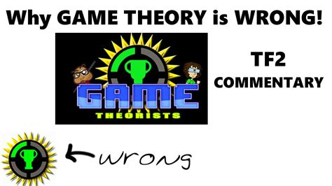 why theory is wrong why theory is wrong tf2 commentary