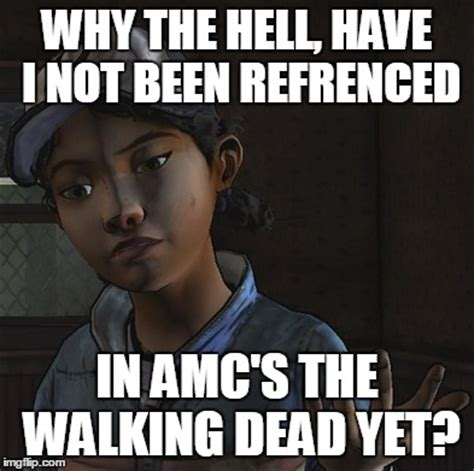 The Walking Meme - clementine is still waiting the walking dead know
