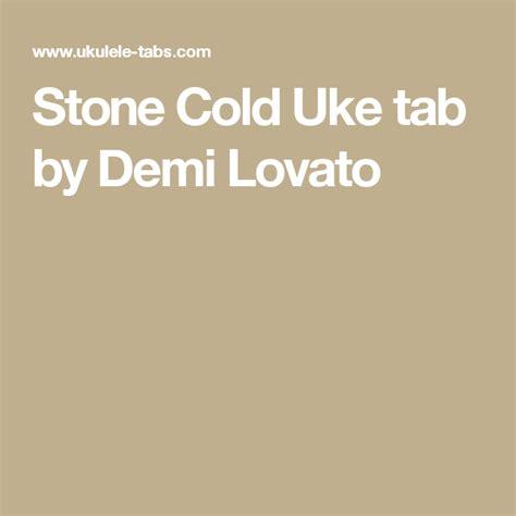 stone cold demi lovato chords ultimate guitar stone cold uke tab by demi lovato ukulele ukulele uke