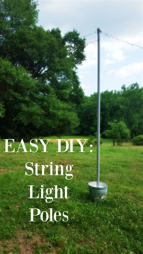 Outdoor String Light Pole Diy String Light Poles In One Hour For Less Than 100 Easy Lights And Bonfires