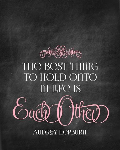 printable husband quotes love quotes the best thing to hold onto in life is each