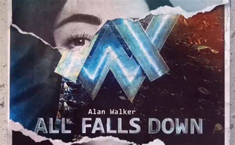 Alan Walker All Falls Down Download | noah cyrus alan walker all falls down stream