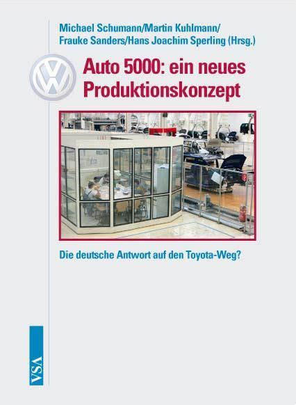 Vw Auto 5000 Ein Neues Produktionskonzept by Vsa Verlag Vw Auto 5000 Ein Neues Produktionskonzept