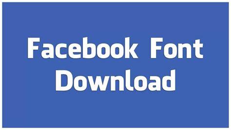design font for facebook facebook font download youtube