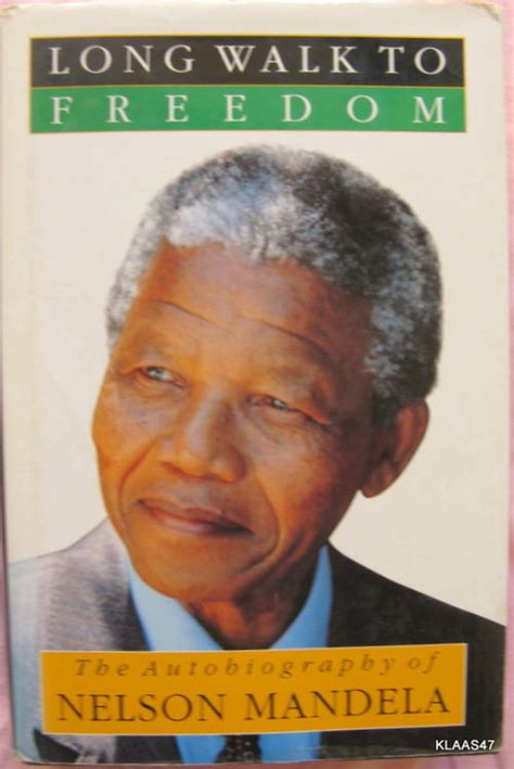 autobiography of nelson mandela long walk to freedom biographies memoirs the autobiography of nelson