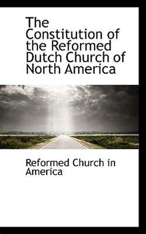 on the constitution of the church and state according to the idea of each with aids toward a right judgment on the late catholic bill classic reprint books the constitution of the reformed church of