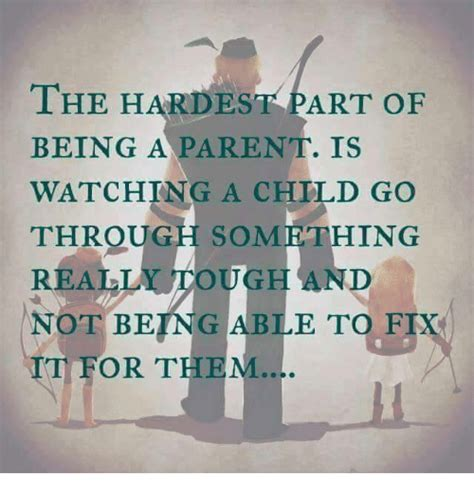Being A Parent Meme - the hardest part of being a parent is watching a child go