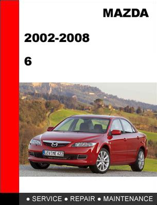 mazda 6 2002 2008 workshop service repair manual download manuals
