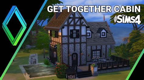the sims 4 house building get together cabin