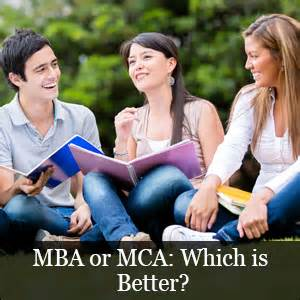 Which One Is Better Mba Or mba or mca which is better