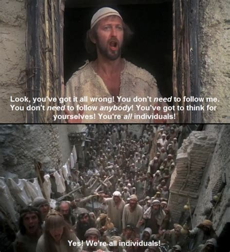 Life Of Brian Meme - quot yes we re all individuals quot the life of brian the