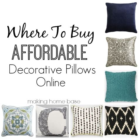 Where To Buy Affordable Decorative Pillows Making Home Base