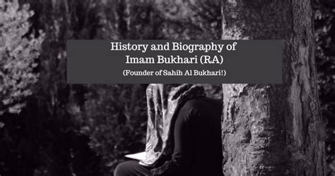 biography of imam bukhari all about imam bukhari ra the collector of hadiths in