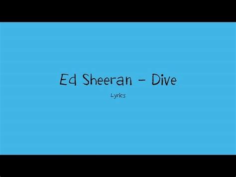 ed sheeran dive mp3 download dive ed sheeran lyrics mp3