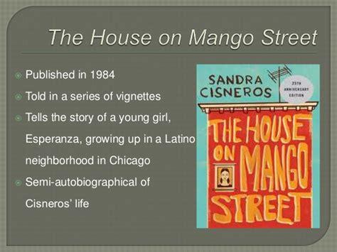 the house on mango street by sandra cisneros content sandra cisneros and the house on mango street