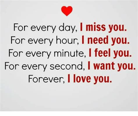 I Need You Meme - for every day i miss you for every hour l need you for