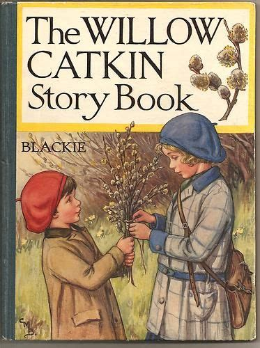 the book by blackie the willow catkin story book circa 192o s illustrated by