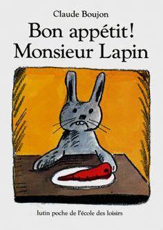 libro bon appetit monsieur lapin plus de 1000 id 233 es 224 propos de album bon app 233 monsieur lapin sur bon app 233