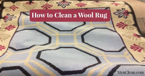 how to clean a wool rug menclean